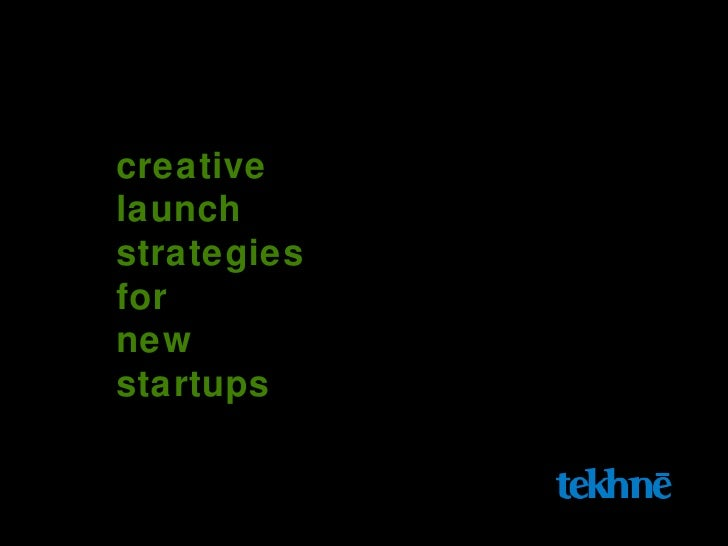 creative  launch  strategies  for  new  startups