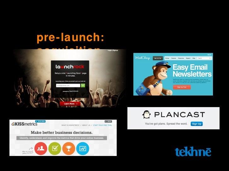 pre-launch: acquisition