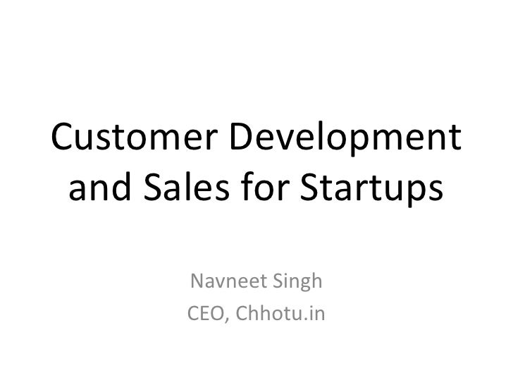 Customer Development and Sales for Startups       Navneet Singh       CEO, Chhotu.in