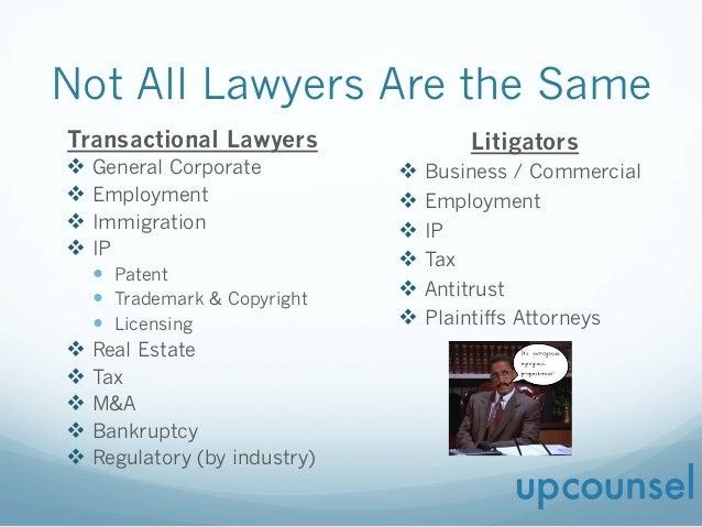 Litigators v Business / Commercial v Employment v IP v Tax v Antitrust v Plaintiffs Attorneys Not All Lawyers ...