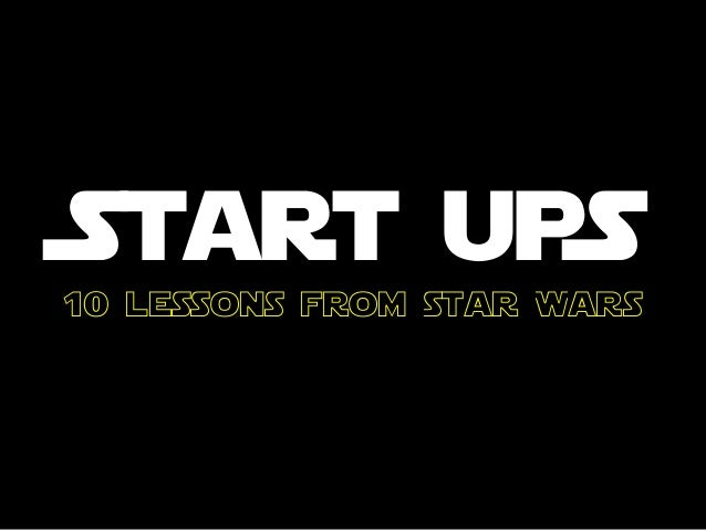 Start upS 10 lessons from Star Wars