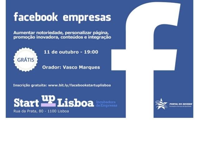 Facebook Empresas | Startup Lisboa | Portal do Sucesso | www.vascomarques.net