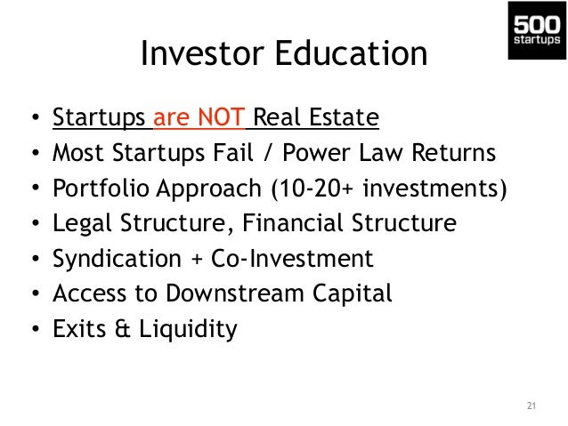 Investor Education • Startups are NOT Real Estate • Most Startups Fail / Power Law Returns • Portfolio Approach (10-20+ in...