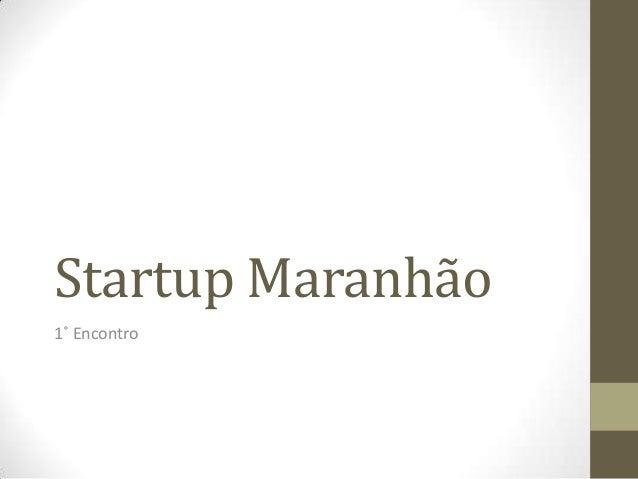 Startup Maranhão1˚ Encontro