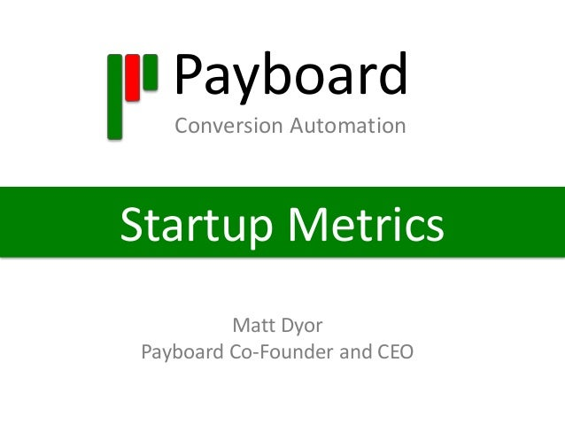 Payboard  Conversion Automation  Startup Metrics  Matt Dyor  Payboard Co-Founder and CEO