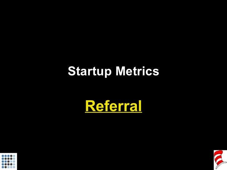 Startup Metrics Referral