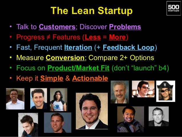 The Lean Startup•   Talk to Customers; Discover Problems•   Progress ≠ Features (Less = More)•   Fast, Frequent Iteration ...