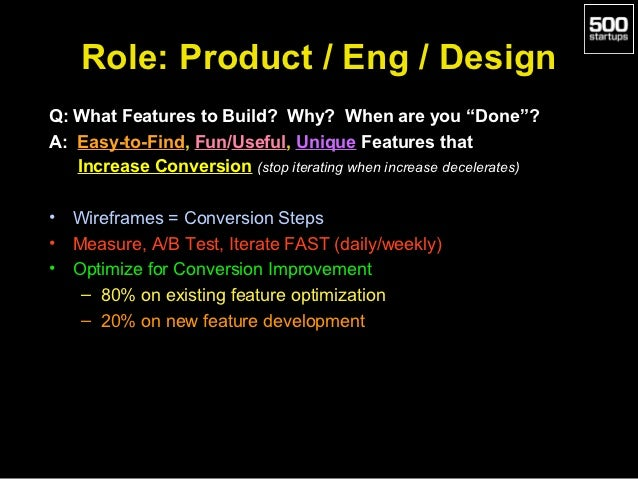 """Role: Product / Eng / DesignQ: What Features to Build? Why? When are you """"Done""""?A: Easy-to-Find, Fun/Useful, Unique Featur..."""