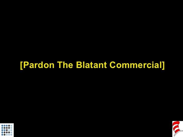 [Pardon The Blatant Commercial]