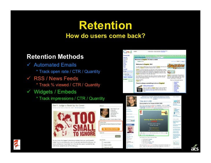 Retention                   How do users come back?   Retention Methods  Automated Emails    * Track open rate / CTR / Q...