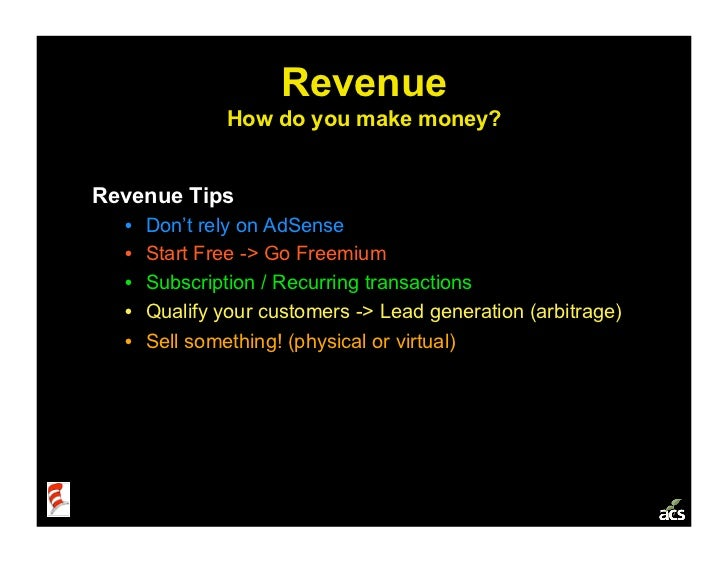 Revenue                 How do you make money?   Revenue Tips   •   Don't rely on AdSense   •   Start Free -> Go Freemiu...