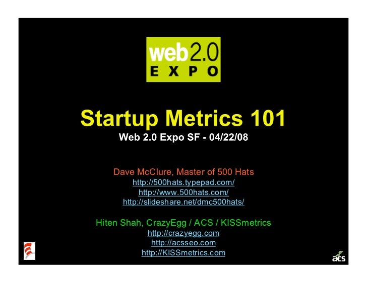 Dave McClure, Master of 500 Hats          http://500hats.typepad.com/            http://www.500hats.com/       http://slid...