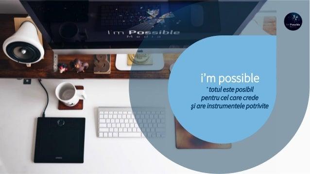 i'm possible *totul este posibil pentru cel care crede și are instrumentele potrivite
