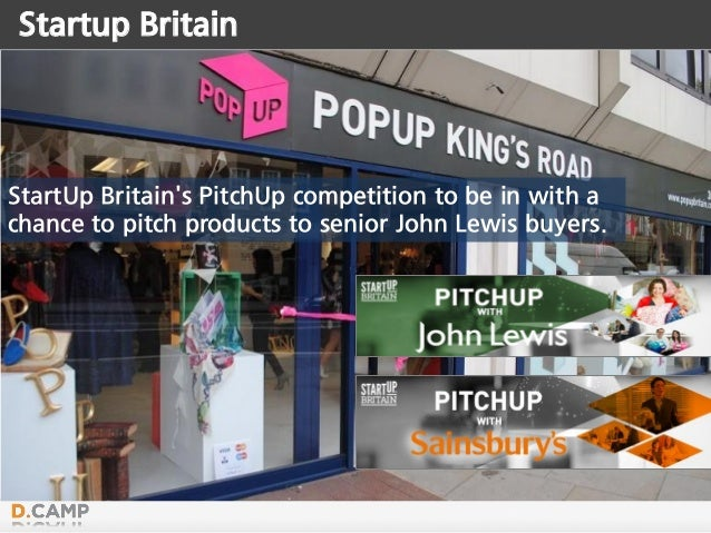 Startup Britain StartUp Britain's PitchUp competition to be in with a chance to pitch products to senior John Lewis buyers.
