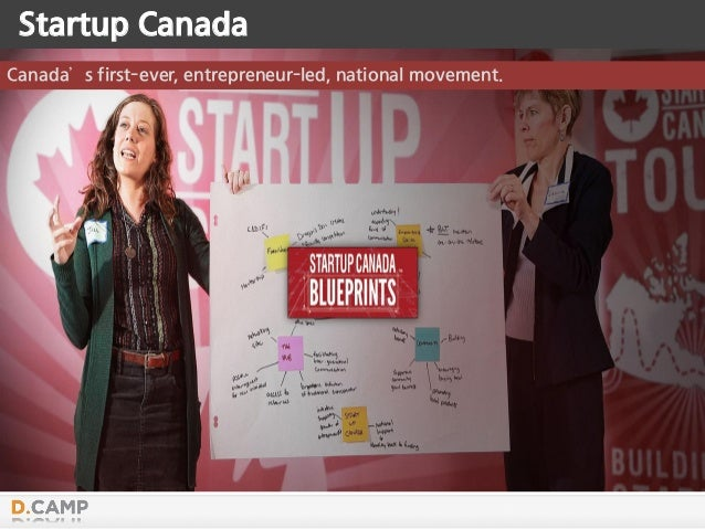 Canada's first-ever, entrepreneur-led, national movement. Startup Canada