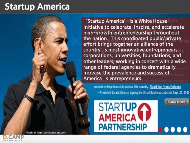 """Startup America """"Startup America"""" is a White House initiative to celebrate, inspire, and accelerate high-growth entreprene..."""