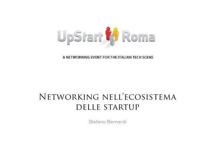Networking nell'ecosistema       delle startup          Stefano Bernardi