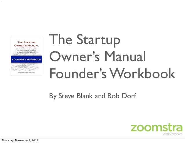 The Startup                             Owner's Manual                             Founder's Workbook                     ...