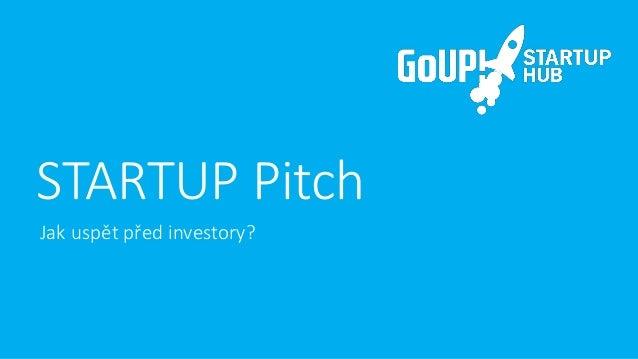 STARTUP Pitch Jak uspět před investory?