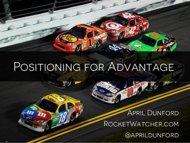 April Dunford RocketWatcher.com @aprildunford Positioning for Advantage