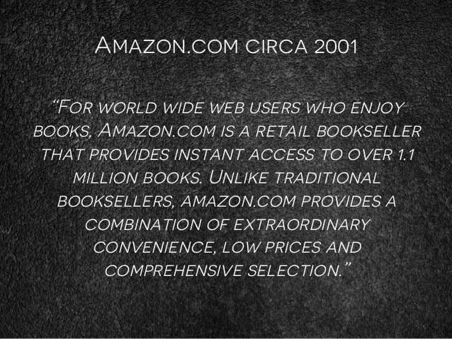 """Amazon.com circa 2001 """"For world wide web users who enjoy books, Amazon.com is a retail bookseller that provides instant a..."""