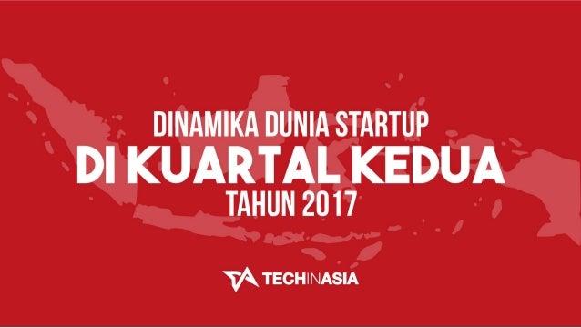 Laporan Kondisi Startup Indonesia Q2 2017