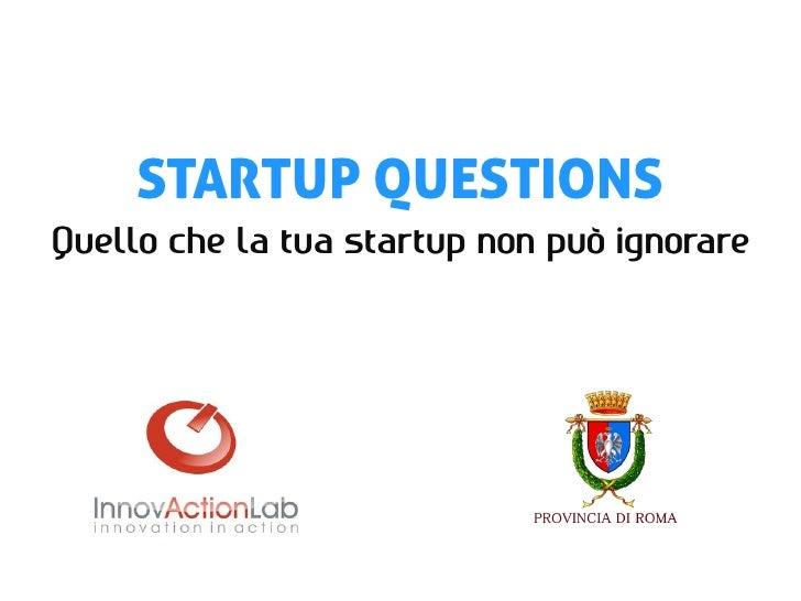 STARTUP QUESTIONSQuello che la tua startup non può ignorare