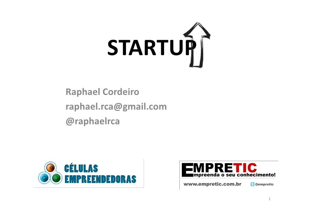 STARTUPRaphael Cordeiroraphael.rca@gmail.com@raphaelrca                        1