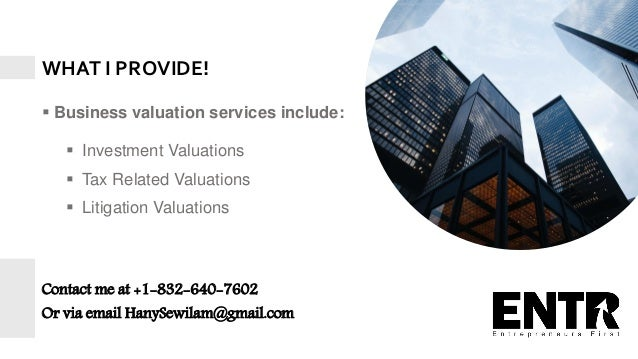 2 WHAT I PROVIDE!  Business valuation services include:  Investment Valuations  Tax Related Valuations  Litigation Val...