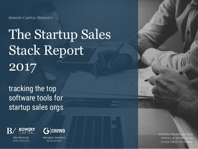 The Startup Sales Stack Report 2017 tracking the top software tools for startup sales orgs Bowery Capital Presents: Nic Po...