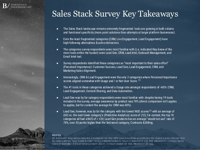 Startup Sales Stack Report 2017 Sales Stack Survey Key Takeaways ● The Sales Stack landscape remains extremely fragmented:...