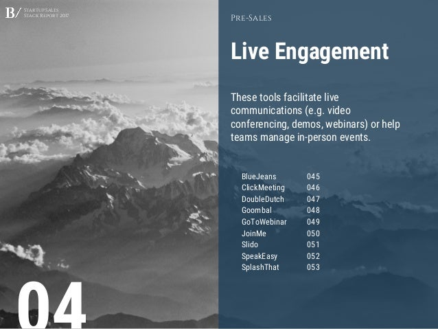 Startup Sales Stack Report 2017 Live Engagement Pre-Sales These tools facilitate live communications (e.g. video conferenc...
