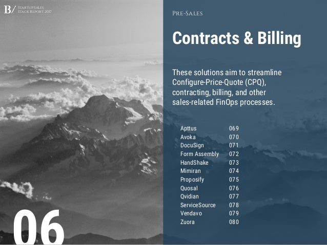 Startup Sales Stack Report 2017 Contracts & Billing Pre-Sales These solutions aim to streamline Configure-Price-Quote (CPQ...