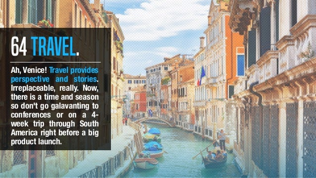 64Travel. Ah, Venice! Travel provides perspective and stories. Irreplaceable, really. Now, there is a time and season so d...