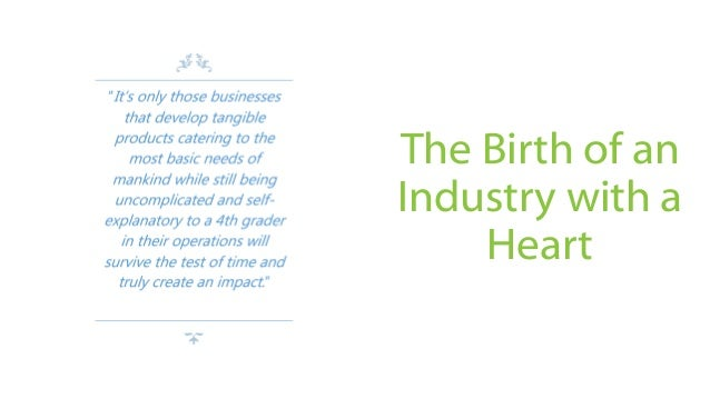 The Birth of an Industry with a Heart