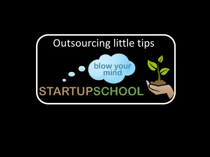 Outsourcing little tips<br />