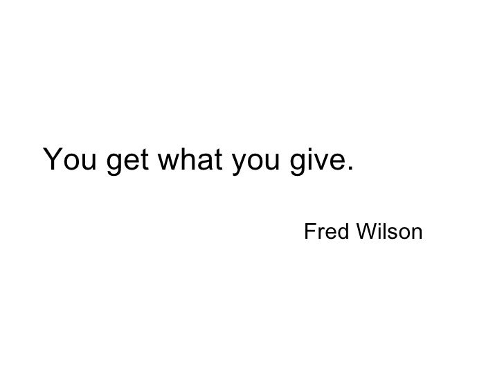 Free Download You Get What You Give Quotes
