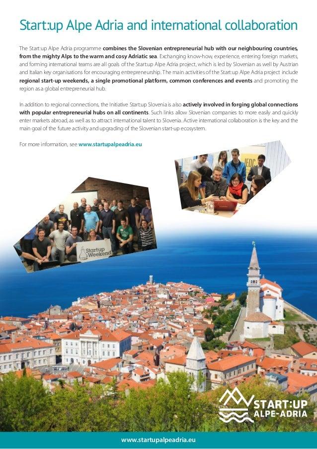www.startupalpeadria.eu Start:up Alpe Adria and international collaboration The Start:up Alpe Adria programme combines the...