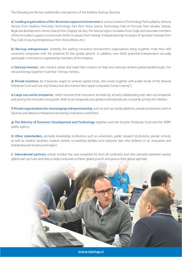 www.startup.si The following are the key stakeholders and partners of the Initiative Start:up Slovenia: a) Leadingorganisa...