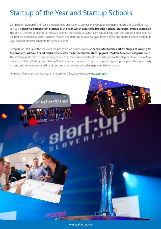 www.startup.si Start:up of the Year and Start:up Schools Competition Start:up of the Year is a multidimensional national p...