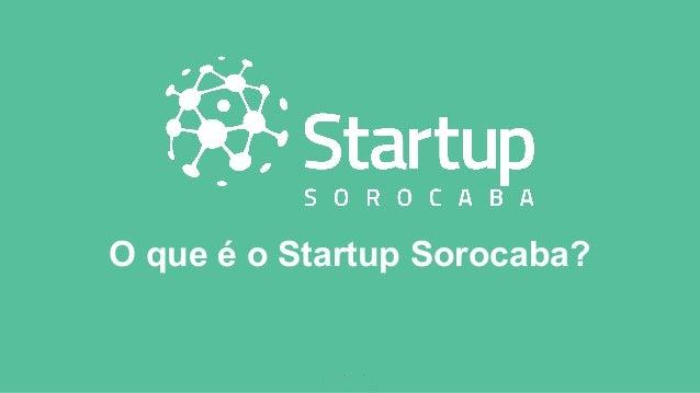 O que é o Startup Sorocaba?