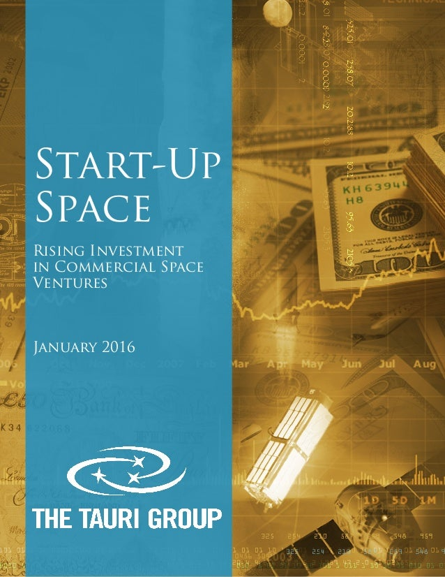 Start-Up Space Rising Investment in Commercial Space Ventures January 2016