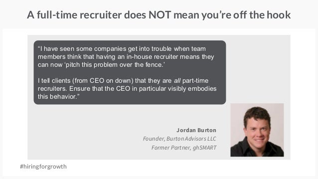 """A full-time recruiter does NOT mean you're off the hook """"I have seen some companies get into trouble when team members thi..."""