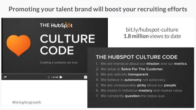 Promoting your talent brand will boost your recruiting efforts bit.ly/hubspot-culture 1.8 million views to date #hiringfor...