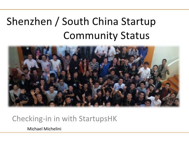 Shenzhen / South China Startup           Community Status Checking-in in with StartupsHK     Michael Michelini