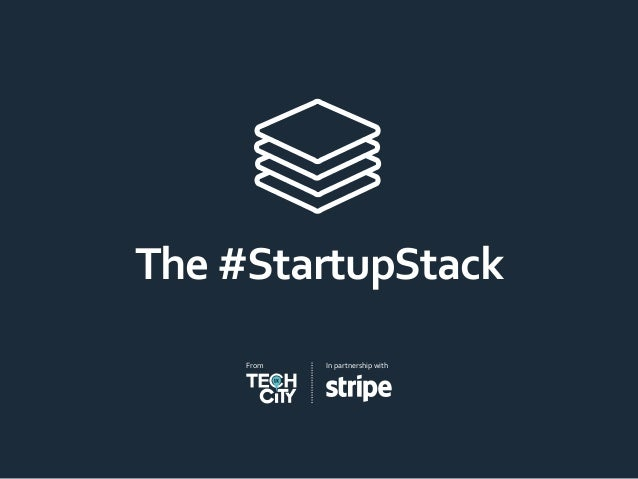 The #StartupStack In partnership withFrom