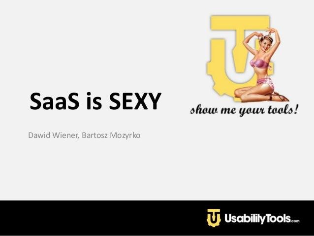 SaaS is SEXYDawid Wiener, Bartosz Mozyrko