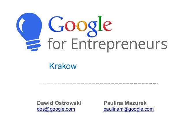 KrakowDawid Ostrowski   Paulina Mazurekdos@google.com    paulinam@google.com
