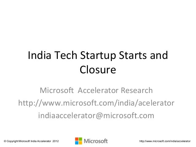 India Tech Startup Starts and                              Closure                  Microsoft Accelerator Research        ...