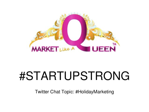#STARTUPSTRONG Twitter Chat Topic: #HolidayMarketing